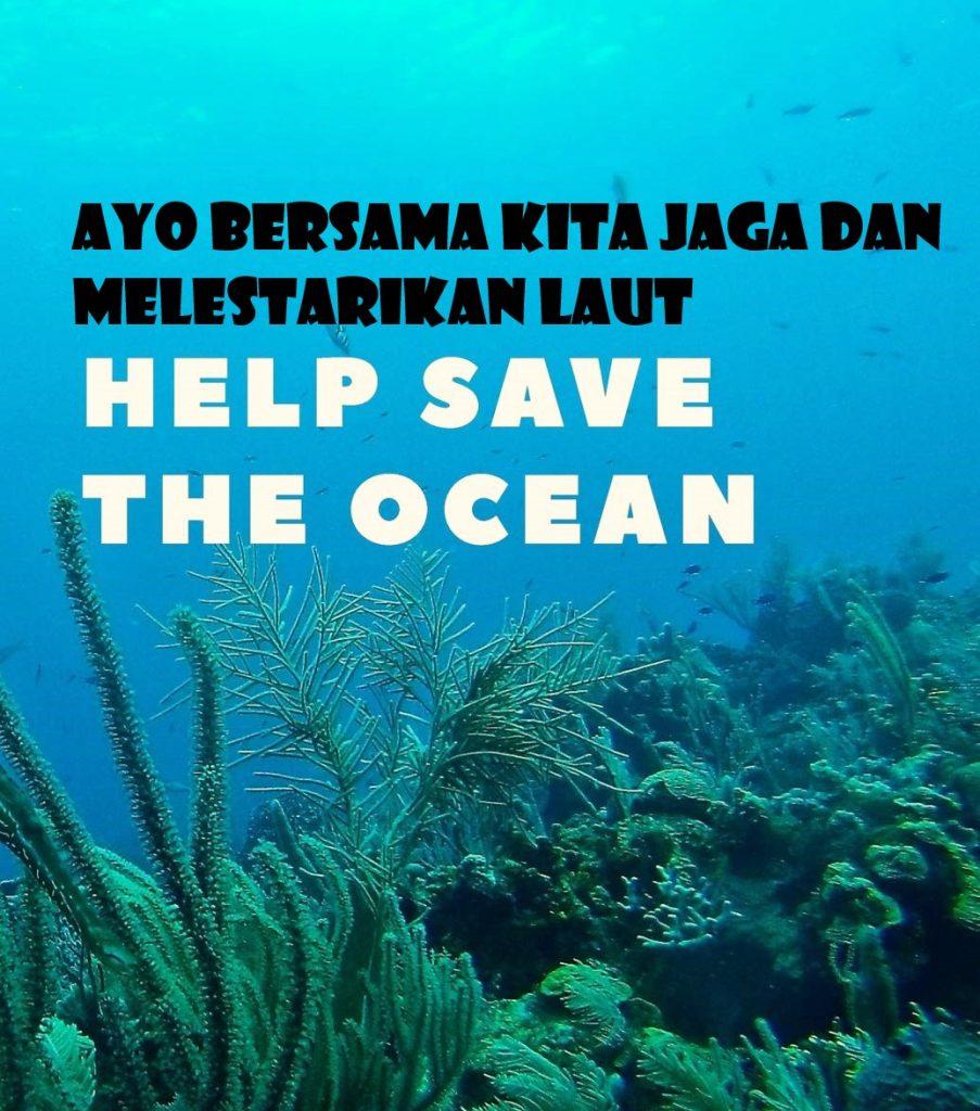 Ayo Bersama Kita Jaga Dan Melestarikan Laut