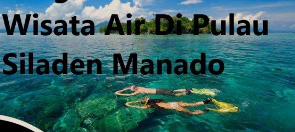 Pengalaman Wisata Air Di Pulau Siladen Manado